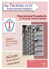 The TRUSTED CCTV Operational Standards are available from the e-Store